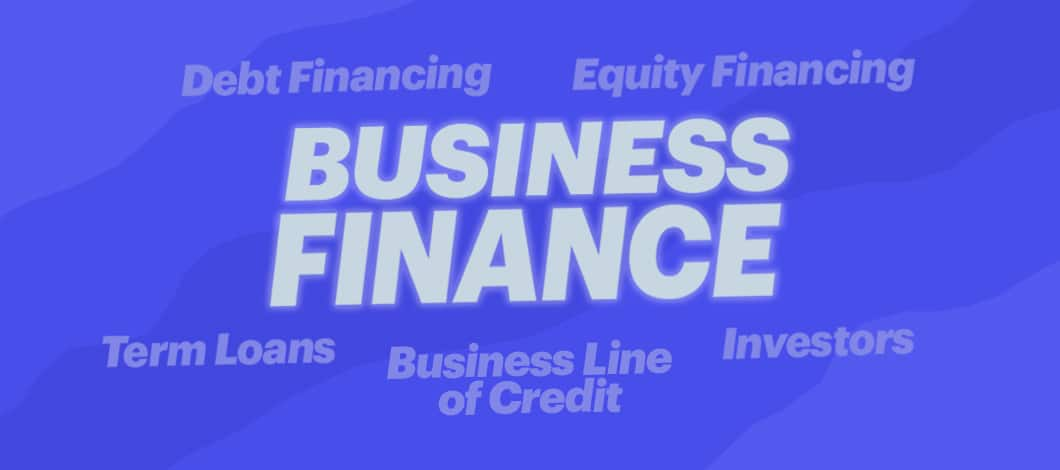 """The words """"business finance"""" is surrounded by business financing options."""