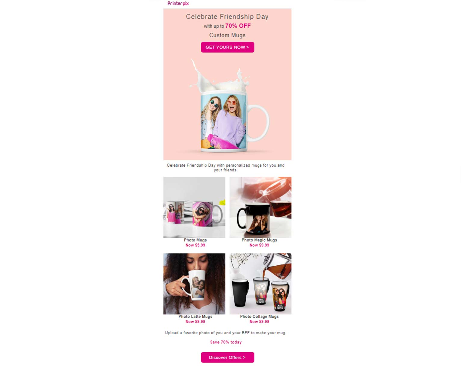 Printerpix marketing email for Friendship Day promotion, with personalized mugs for sale. One has a photo of 2 girls with sunglasses. Several CTAs included.
