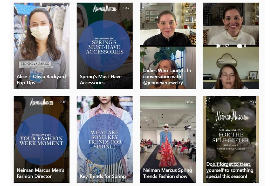 Neiman Marcus posts its latest collection on Instagram and creates IGTV videos featuring trends, interviews and fashion shows.